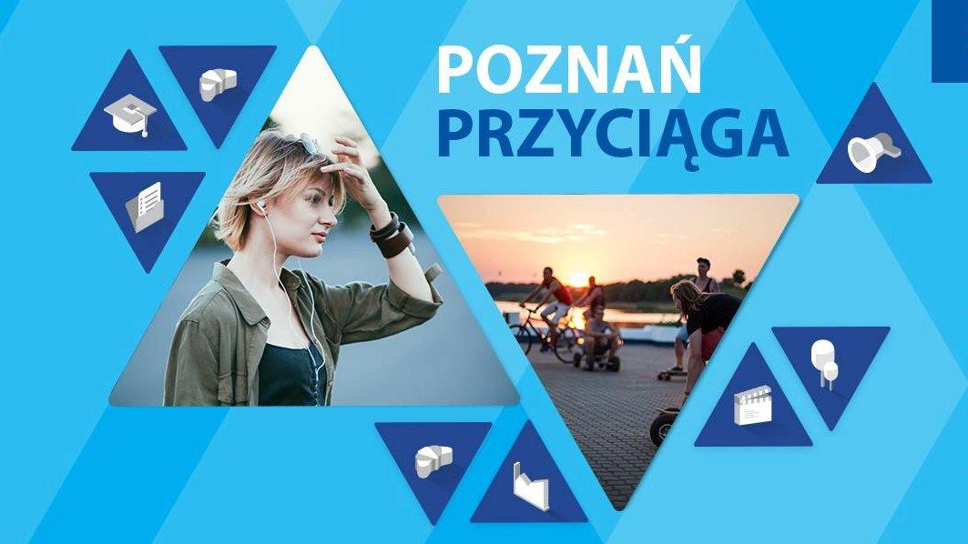 W centralnej części grafiki napis na niebieskim tle: Poznań Przyciąga. Obok zdjęciach młodych ludzi. - grafika artykułu